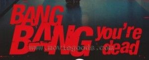 bang-bang-you-re-dead-original